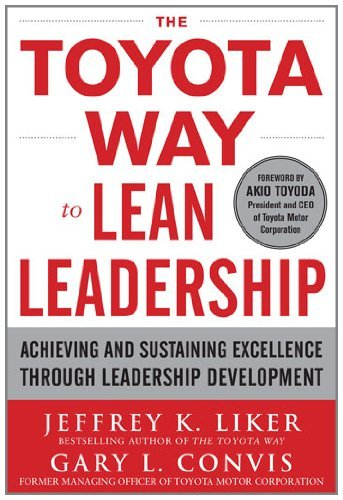 [(The Toyota Way to Lean Leadership: Achieving and Sustaining Excellence Through Leadership Development)] [ By (author) Jeffrey K. Liker, By (author) Gary L. Convis ] [December, 2011]