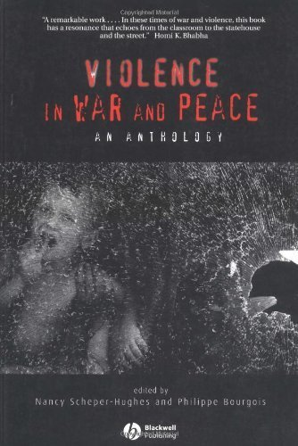 Violence in War and Peace: An Anthology 1st edition by Scheper-Hughes, Nancy, Bourgois, Philippe I. (2003) Paperback