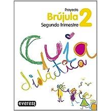 Proyecto Globalizado Brújula Segundo Trimestre 2 Primaria. Guía Didáctica: 1er ciclo. Educación Primaria (Proyecto Brújula)