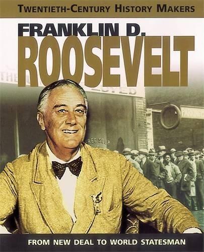 Twentieth Century History Makers: Roosevelt by Adrian Gilbert (2002-10-17)