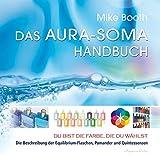 Das Aura-Soma-Handbuch - Mike Booth