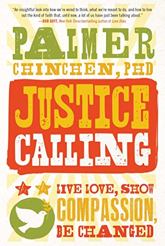 Justice Calling: Live Love, Show Compassion, Be Changed (English Edition)