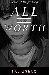 ALL I'M WORTH: Love and Power (English Edition)