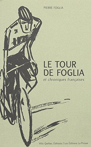 Le Tour de France de Pierre Foglia