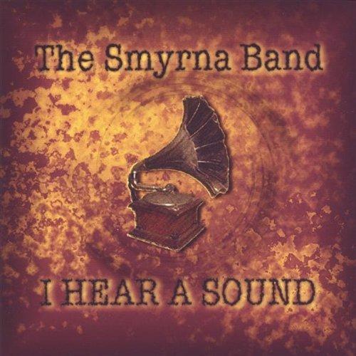 I Hear a Sound by Smyrna Band (2005-02-04)