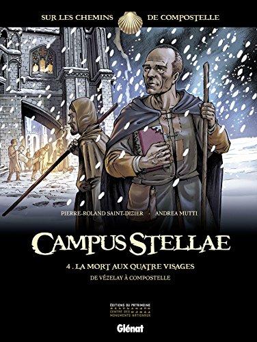 Campus Stellae, sur les chemins de Compostelle - Tome 4 : La mort aux quatre visages