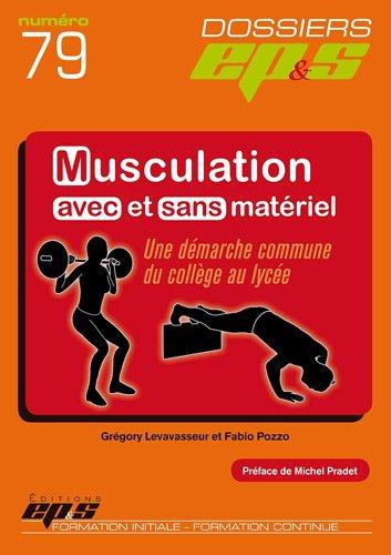la musculation avec et sans matériel par G Levavasseur, F Pozzo