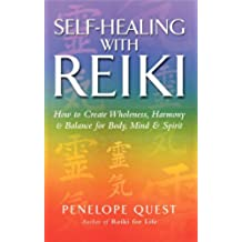 Self-Healing With Reiki: How to create wholeness, harmony and balance for body, mind and spirit (English Edition)