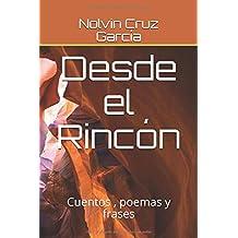 Desde el Rincón: Cuentos , poemas y frases (1)