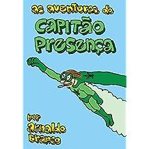 As Aventuras do Capitão Presença (Portuguese Edition)