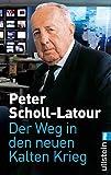Der Weg in den neuen Kalten Krieg - Peter Scholl-Latour