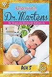 Kinderärztin Dr. Martens Jubiläumsbox 5 – Arztroman: E-Book: 25 - 30 (Kinderärztin Dr. Martens Box)