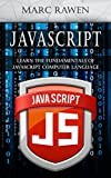Javascript: Learn the Fundamentals of Javascript Computer Programming Language