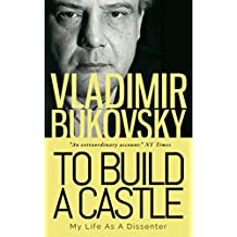 To Build a Castle: My Life as a Dissenter (English Edition)