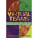 Virtual Teams: Reaching Across Space, Time, and Organizations with Technology