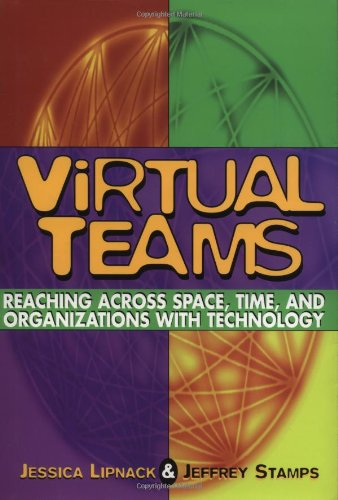 Virtual Teams: Reaching Across Space, Time, and Organizations With Technology (Across-technologie)
