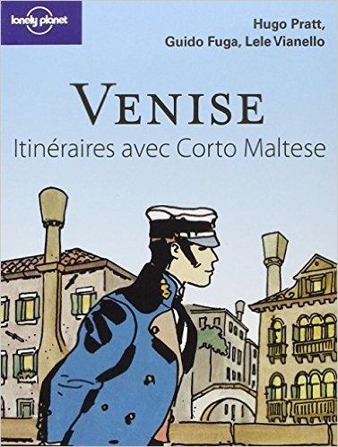 Venise : Itinéraires avec Corto Maltese de Hugo Pratt,Guido Fuga,Lele Vianello ( 24 février 2010 )