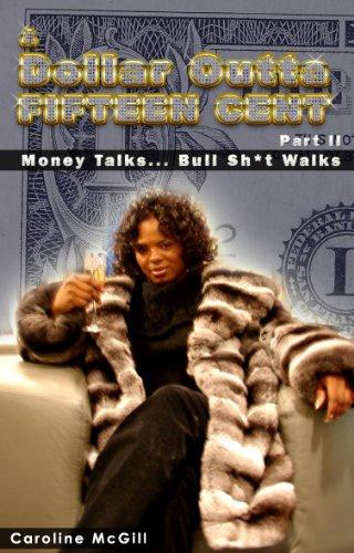 A Dollar Outta Fifteen Cent 2: Money Talks...Bullsh*t Walks (A Dollar Outta Fifteen Cent Series) (English Edition)