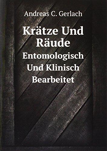 Krätze Und Räude: Entomologisch Und Klinisch Bearbeitet (German Edition)