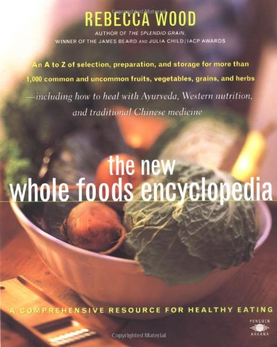 the-new-whole-foods-encyclopedia-a-comprehensive-resource-for-healthy-eating-compass