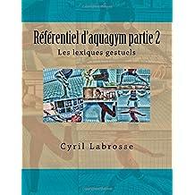 Referentiel d'aquagym partie 2: Les lexiques gestuels