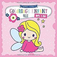 Coloriage enfant dès 1 an FILLE: Cahier de dessin pour filles avec licorne, poupée, papillon, princesse et de nombreux…