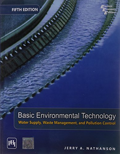 Basic Environmental Technology Water Supply, Waste Management, and Pollution Control 5th Edition by Jerry A. Nathanson (29-Jun-1905) Paperback