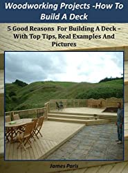 Woodworking Projects - Decking: How To Build A Deck Easily - Using Basic Carpentry Skills!