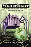 Web of Debt: The Shocking Truth About Our Money System and How We Can Break Free - Ellen Hodgson Brown