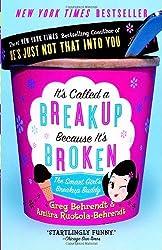 It's Called a Breakup Because It's Broken: The Smart Girl's Break-Up Buddy by Behrendt, Greg, Ruotola-Behrendt, Amiira (2006) Paperback