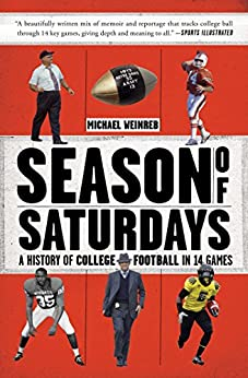 Season of Saturdays: A History of College Football in 14 Games (English Edition) par [Weinreb, Michael]