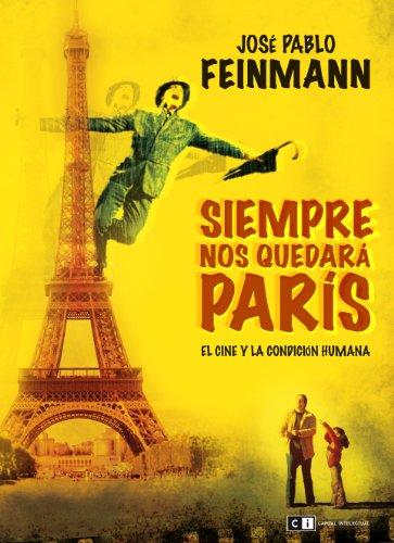 SIEMPRE NOS QUEDARÁ PARÍS por JOSÉ PABLO FEINMANN