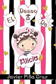 El deseo de Alicia par  Javier Piña Cruz