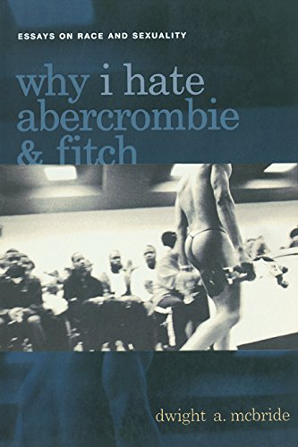 Why I Hate Abercrombie & Fitch: Essays On Race and Sexuality (Sexual Cultures) (English Edition)