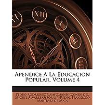 Apéndice A La Educacion Popular, Volume 4