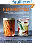 Fermented: A Beginner's Guide to Maki...