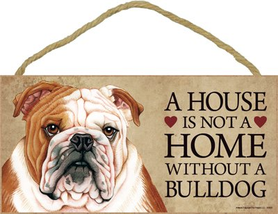 SJT A house is not a home without a Bulldog wood sign plaque