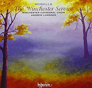 Howells: The Winchester Service And Other Late Works