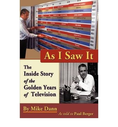 [(As I Saw It: The Inside Story of the Golden Years of Television)] [Author: Mike Dann] published on (April, 2009)