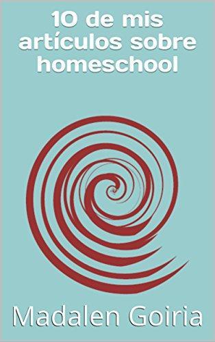 10 de mis artículos sobre homeschool (Los 10 sobre el homeschool nº 6) por Madalen Goiria
