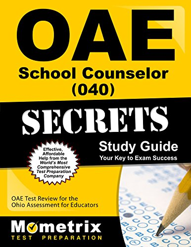 Oae School Counselor (040) Secrets Study Guide: Oae Test Review for the Ohio Assessments for Educators - Guide Oae-study