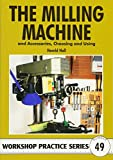 The Milling Machine (Workshop...