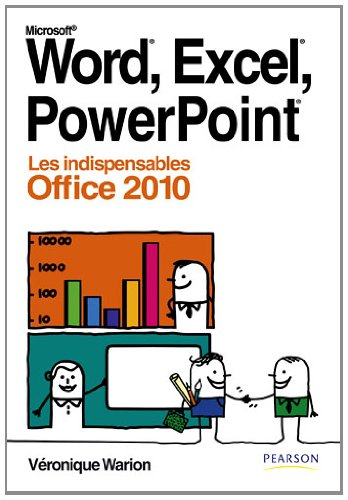 Word, Excel, Powerpoint: Les indispensables Office 2010