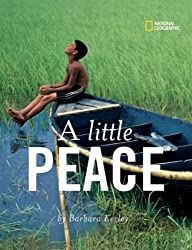 A Little Peace by Barbara Kerley (May 8 2007)