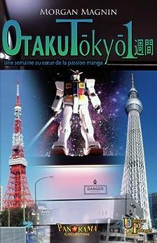 Otaku Tokyo isshukan (French Edition) di [Magnin, Morgan]
