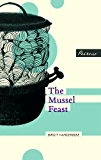 The Mussel Feast (Peirene's Turning Point Series)