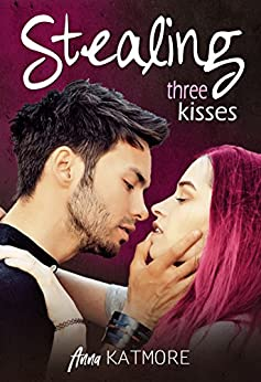 Stealing three kisses (Anna Katmore)
