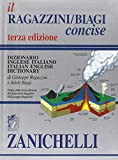 Il Ragazzini/Biagi concise. Dizionario inglese-italiano. Italian-English dictionary