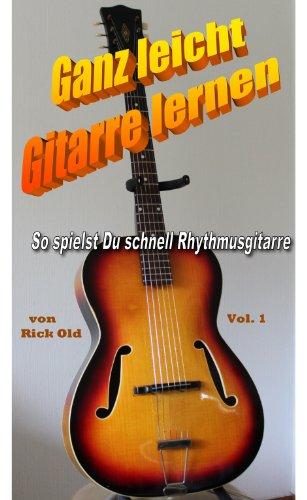 Gitarrenschule: Ganz leicht Gitarre lernen, Vol. 1