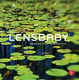 Lensbaby: Bending your perspective von [Hilz, Corey]